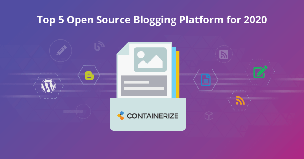Top 5 Open Source Blogging Platform for 2020