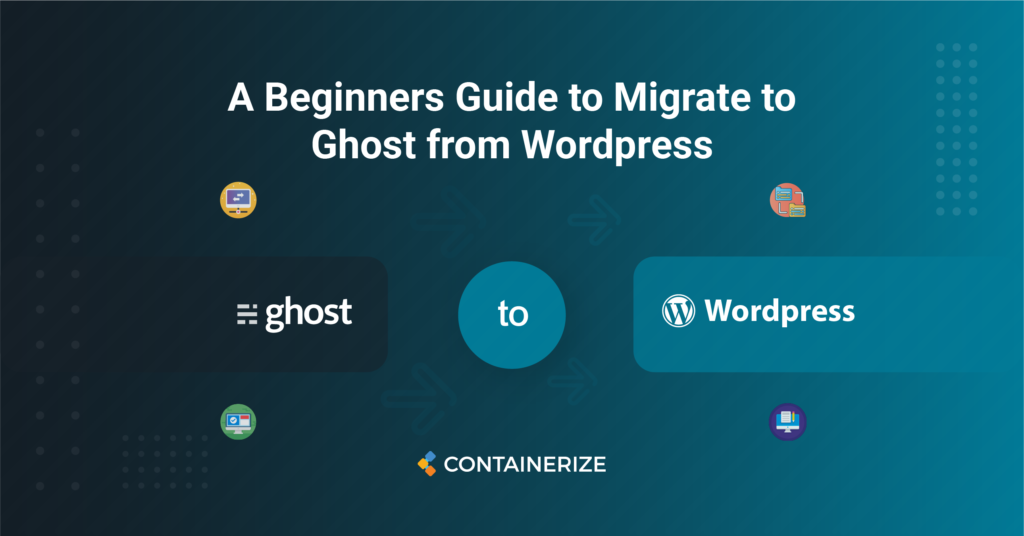 A Beginners Guide to Migrate to Ghost from WordPress