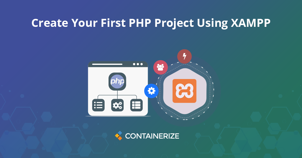 Create Your First PHP Project With XAMPP Open Source Web Server