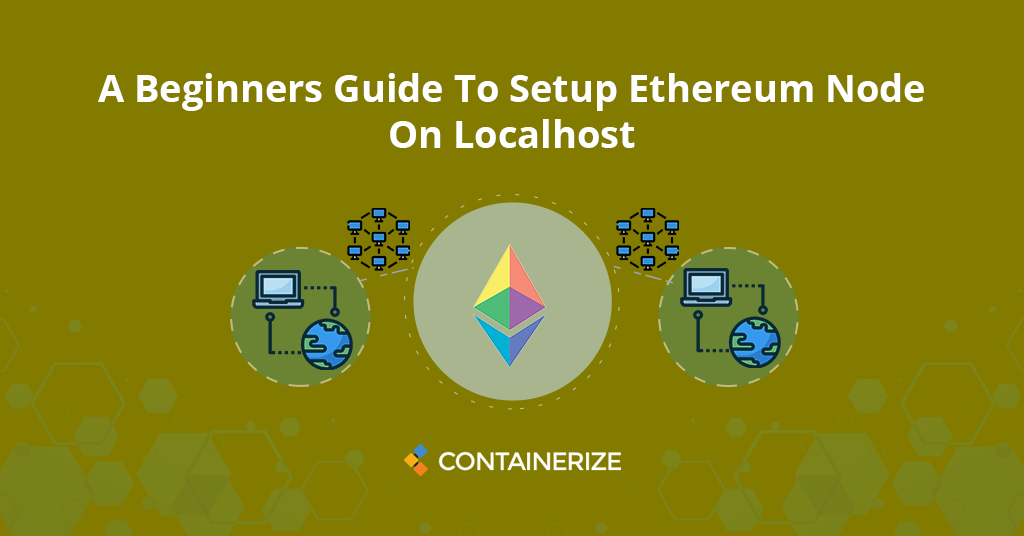 Guide To Setup Ethereum Node On Localhost
