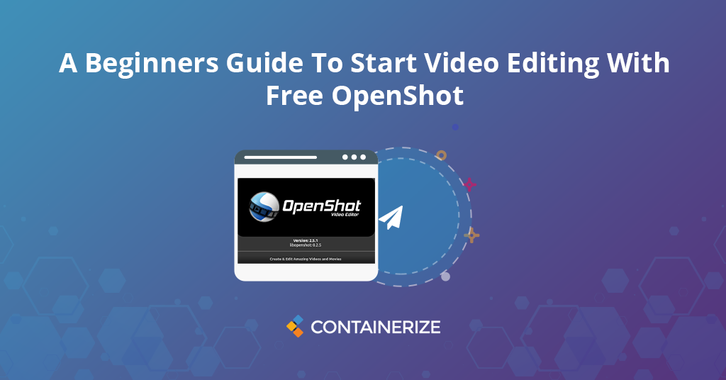 Beginners Guide To Start Video Editing With Free OpenShot