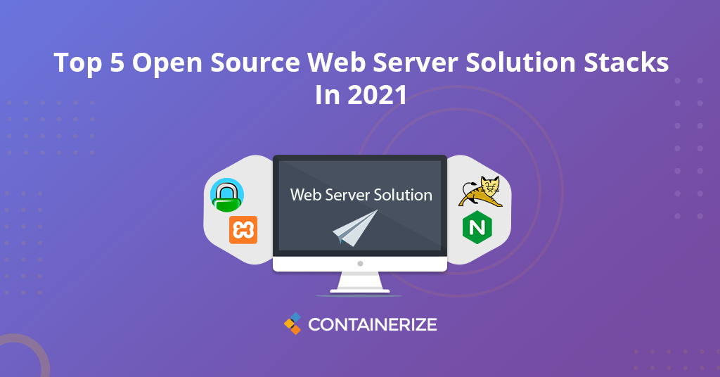 Top 5 Open Source Web Server Solution Stacks In 2021