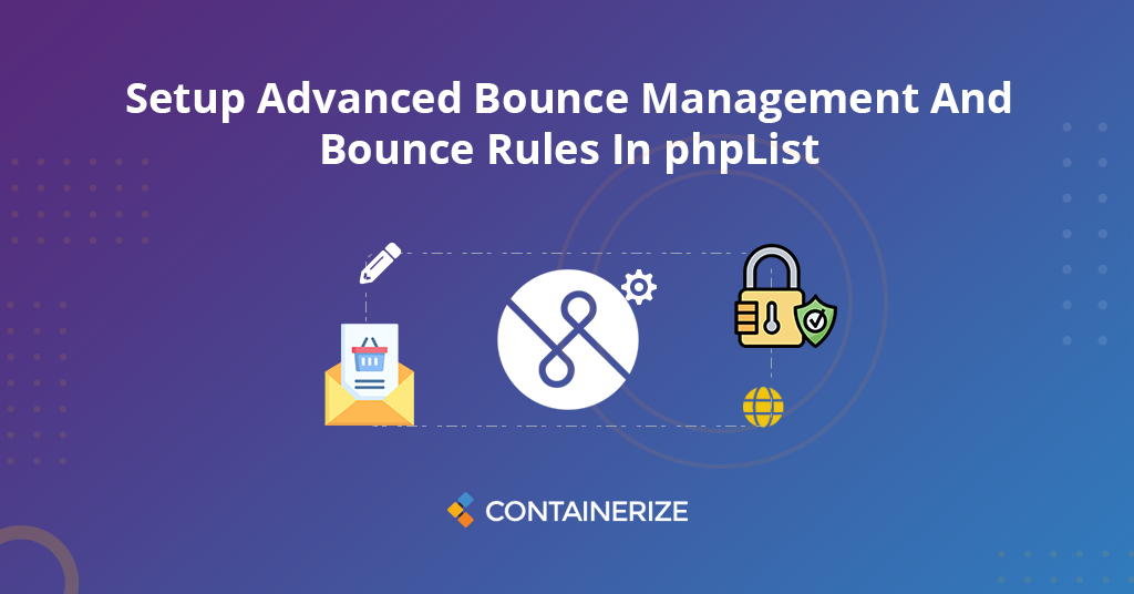 Setup Advanced Bounce Management And Bounce Rules In phpList