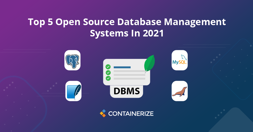 Top 5 Open Source DBMS Software In 2021 | MySQL and Alternatives
