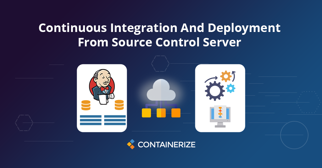 Continuous Integration And Continuous Deployment From Source Control Server