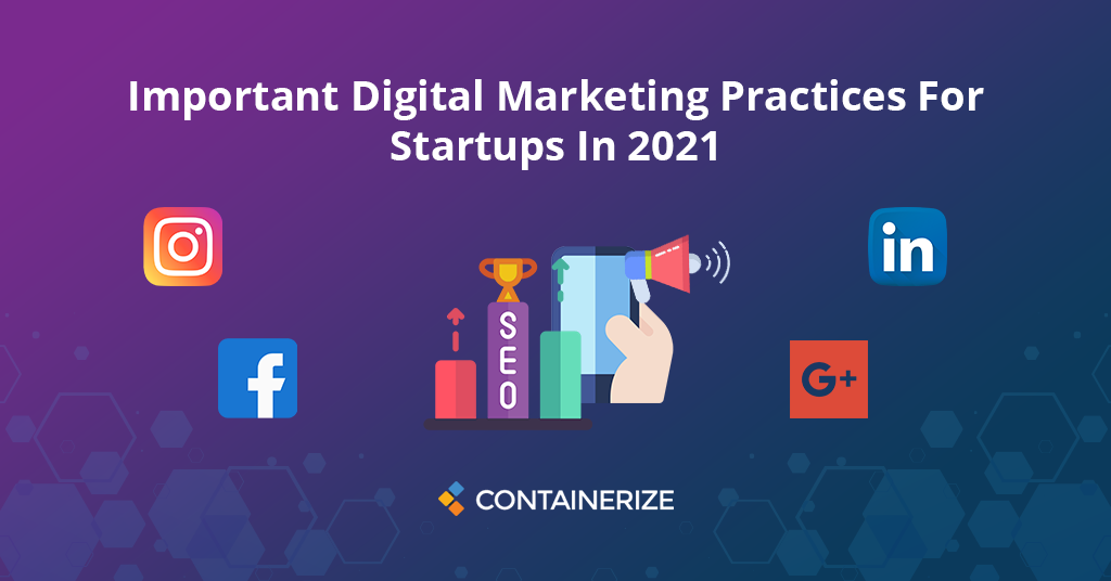 Digital Marketing Best Practices For Startups In 2021