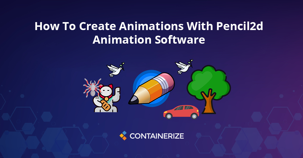 How To Create Animations With Pencil2D Animation Software