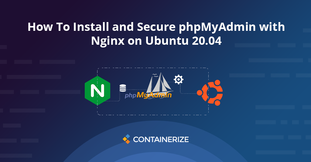 How To Install and Secure phpMyAdmin with Nginx on Ubuntu