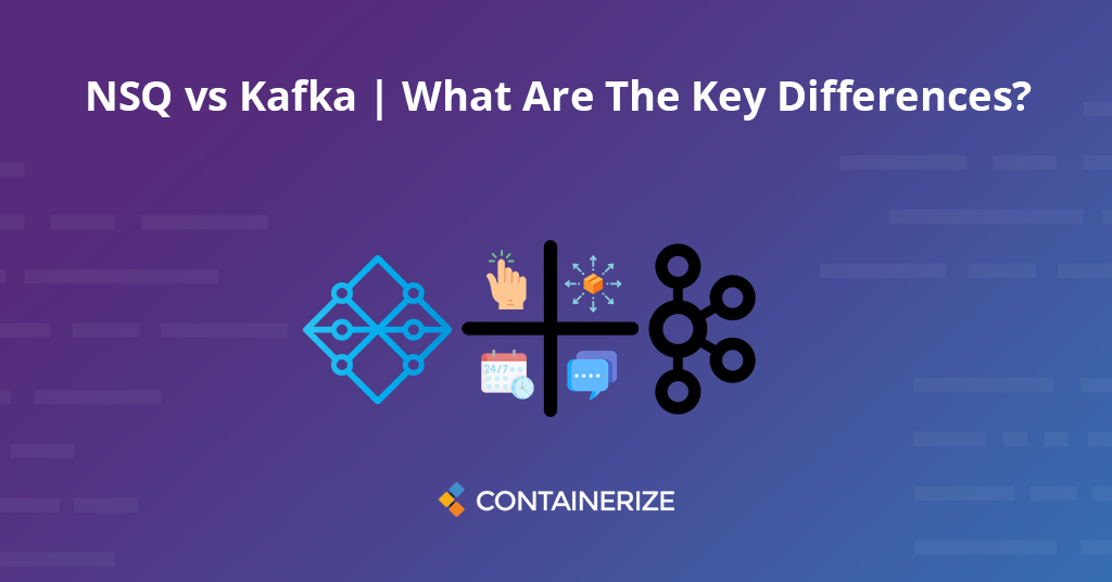 NSQ vs Kafka | What Are The Differences?